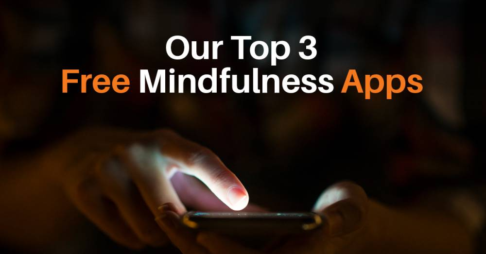 Our Top 3 Free Mindfulness Apps
